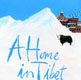 Book cover: A Home in Tibet by Tsering Wangmo Dhompa