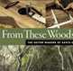 From These Woods: The Guitar Makers of Santa Cruz County book cover
