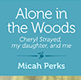 Alone in the Woods: Cheryl Strayed, My Daughter, and Me book cover