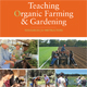 New 3rd edition of  'Teaching Organic Farming & Gardening' now available