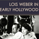 cover of new book on Lois Weber by UCSC film professor Shelley Stamp