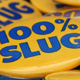 100 percent slug buttons