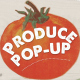 poster for produce pop-up