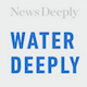 Water Deeply