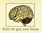 First we got your brain