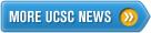More UCSC News