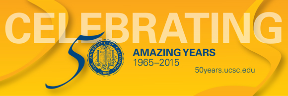 January 2015 - UCSC Newsletter: UC Santq Cruz Celebrating 50th Anniversary
