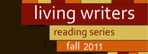 Living Writers Series Fall 2011